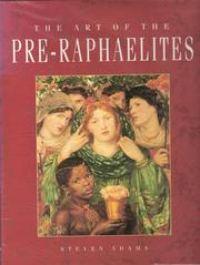 The art of the Pre-Raphaelites by Steven Adams