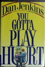 You Gotta Play Hurt by Dan Jenkins