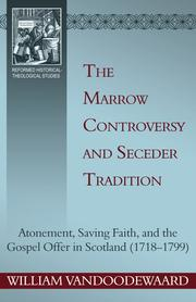 The Marrow controversy and seceder tradition by William VanDoodewaard
