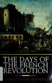 Cover of: The days of the French Revolution by Christopher Hibbert