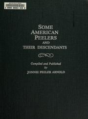 Some American Peelers and their descendants by Jonnie Peeler Arnold