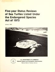 Five-year status reviews of sea turtles listed under the Endangered Species Act of 1973 by Andreas Mager