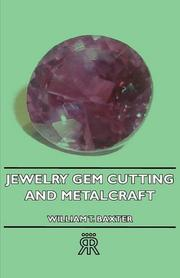 Jewelry, gem cutting, and metalcraft by William Thomas Baxter