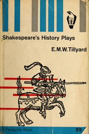 Shakespeare's history plays by E. M. W. Tillyard