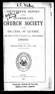 Fifty-ninth report of the Incorporated Church Society of the Diocese of Quebec, for the year ending 31st December, 1900 by Church of England in Canada. Diocese of Quebec. Church Society