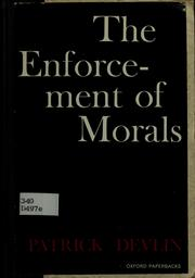 Cover of: The enforcement of morals by Devlin, Patrick Baron