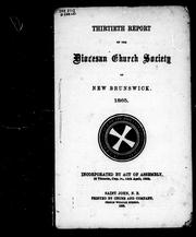Thirtieth report of the Diocesan Church Society of New Brunswick, 1865 by Diocesan Church Society of New Brunswick