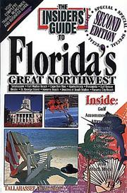 The insiders&#39; guide to Florida&#39;s great northwest by Robin Rowan