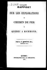 Cover of: Rapport sur les explorations du chemin de fer de Québec à Richmond by A. C. Morton