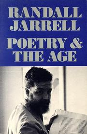 Poetry and the age by Randall Jarrell
