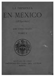 La imprenta en Mxico (1539-1821) by Jos Toribio Medina