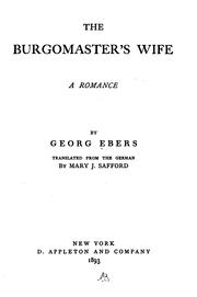 The Burgomaster's Wife: A Romance by Georg Ebers