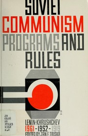 Soviet communism: programs and rules by Kommunisticheskaia partiia Sovetskogo Soiuza.