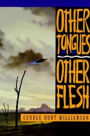 """Other tongues-other flesh."" by George Hunt Williamson"