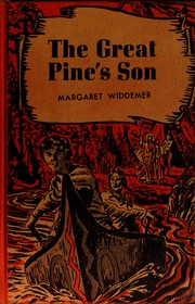 The Great Pine's son by Margaret Widdemer