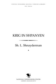 Ḳrig in Shpanyen by Shnayderman, Sh. L.