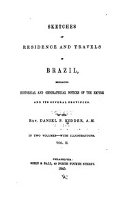 Sketches of residence and travels in Brazil by Daniel P. Kidder