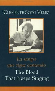 The blood that keeps singing by Clemente Soto Vélez, Clemente Soto Vélez