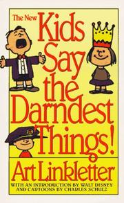 The new kids say the darndest things! by Art Linkletter