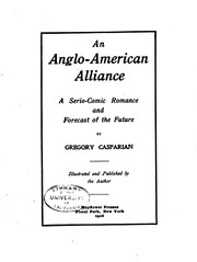 Cover of: An Anglo-American Alliance: A Serio-comic Romance and Forecast of the Future by Gregory Casparian