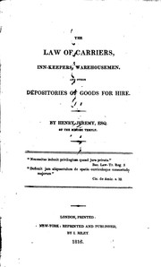 The law of carriers, inn-keepers, warehousemen, and other depositories of goods for hire by Henry Jeremy