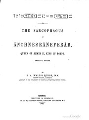 The sarcophagus of Ānchnesrāneferȧb, Queen of Ȧḥmes II, King of Egypt by Ernest Alfred Wallis Budge