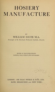 Hosiery manufacture by Davis, William M.A.