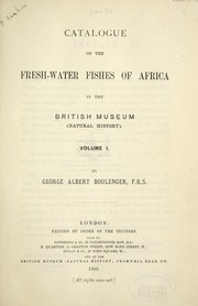 Catalogue of the fresh-water fishes of Africa in the British museum (Natural history) .. by British Museum (Natural History). Department of Zoology