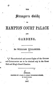 The stranger&#39;s guide to Hampton Court palace and gardens by John Grundy