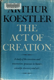 The act of creation by Arthur Koestler