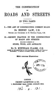 Cover of: The construction of roads and streets, by H. Law, D.K. Clark by Henry Law, Daniel Kinnear Clark