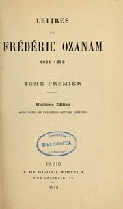 Lettres de Frdric Ozanam, 1831-1853. -- by A.-F Ozanam