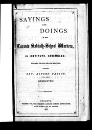 Sayings and doings of the Toronto Sabbath-School Workers in institute assembled by Sunday School Teachers' Institute