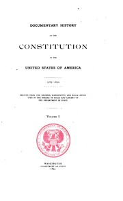 Documentary history of the Constitution of the United States of America, 1786-1870 by United States. Dept. of State. Bureau of Rolls and Library.