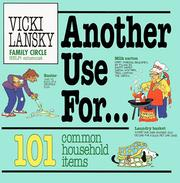 Another use for-- 101 common household items by Vicki Lansky