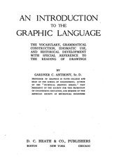 Cover of: An introduction to the graphic language by Anthony, Gardner C.