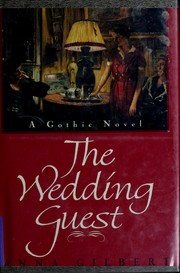 The wedding guest by Anna Gilbert