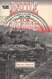 The battle for Butte by Michael P. Malone