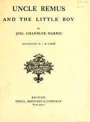 Uncle Remus and the little boy by Joel Chandler Harris