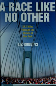 A Race Like No Other by Liz Robbins