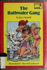 Cover of: The bathwater gang by Jerry Spinelli, Jerry Spinelli
