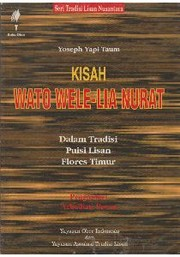 Cover of: Kisah Wato Wele-Lia Nurat dalam tradisi puisi lisan Flores Timur by Yoseph Yapi Taum