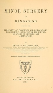 Minor surgery and bandaging by Henry R. Wharton