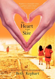 Cover of: The heart is not a size by Beth Kephart