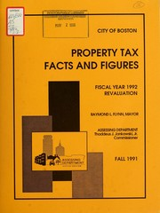 Property tax facts and figures, fiscal year .... by Boston (Mass.). Assessing Dept.