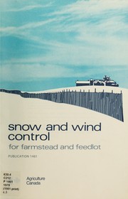 Snow and wind control for farmstead and feedlot by Dennis E. Darby