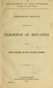Preliminary circular respecting the exhibition of education at the World's industrial and cotton centennial exposition PDF