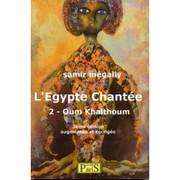 L'Egypte chantée 2- Oum Kalthoum