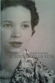 Cover of: Il sogno della vita by Eduardo Delehaye