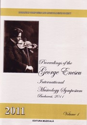 Proceedings of the George Enescu International Musicology Symposium Bucharest, 2011 by Mihai Cosma
